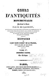 Cours d'antiquités monumentales professé à Caen, en 1830: 1 ptie. Ère celtique. 1 v. 1830