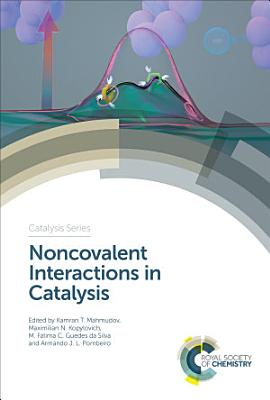 Noncovalent Interactions in Catalysis