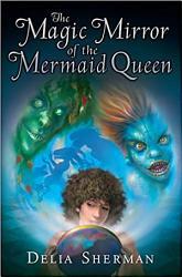 The Magic Mirror Of The Mermaid Queen Book PDF