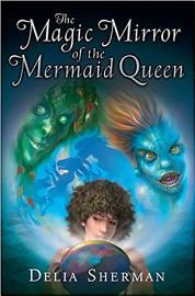 The Magic Mirror Of The Mermaid Queen