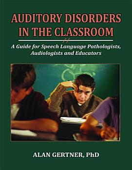 Auditory Disorders in the Classroom PDF