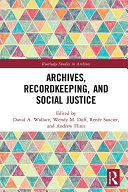 Archives, Recordkeeping and Social Justice
