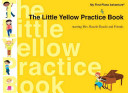 The Little Yellow Practice Book Book
