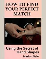 How to Find Your Perfect Match  Using the Secret of Hand Shapes PDF