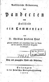 Ausführliche Erläuterung der Pandecten nach Hellfeld: ein Commentar für meine Zuhörer, Band 23