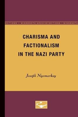 Charisma and Factionalism in the Nazi Party PDF