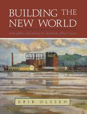 Building the New World: Work, Politics and Society in Caversham, 1880s–1920s