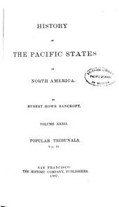 History of the Pacific States of North America: Popular tribunals. 1887