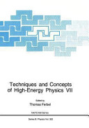 Techniques and Concepts of High Energy Physics VII