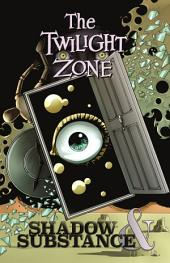 The Twilight Zone: Shadow & Substance