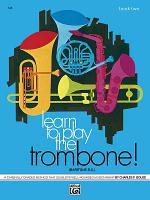 Learn to Play Trombone, Baritone B.C.! Book 2