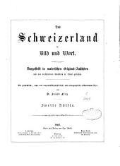 Das Schweizerland in Bild und Wort: Band 2