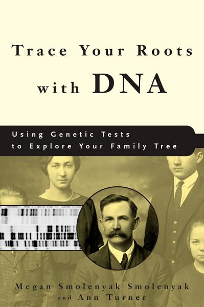 Download Trace Your Roots with DNA Book