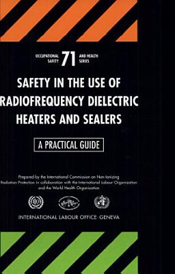 Safety in the Use of Radiofrequency Dielectric Heaters and Sealers