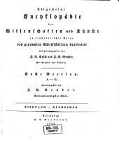 Allgemeine Encyclopädie der Wissenschaften und Künste in alphabetischer Folge: Erster Section: A-G, Band 33