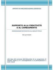 Supporto alla creatività e al cambiamento