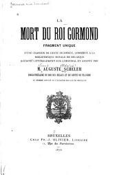 La mort du roi Gormond: fragment unique d'une chanson de geste inconnue, Volume1