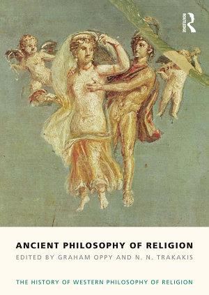 Ancient Philosophy of Religion