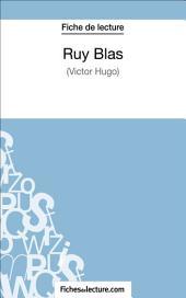 Ruy Blas de Victor Hugo (Fiche de lecture): Analyse complète de l'oeuvre