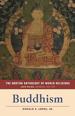 The Norton Anthology of World Religions   Buddhism