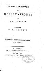 Homeri Carmina, cum brevi annotatione. Accedunt variae lectiones et observationes veterum grammaticorum cum nostrae aetatis critica, curante C. G. Heyne: Volume 1