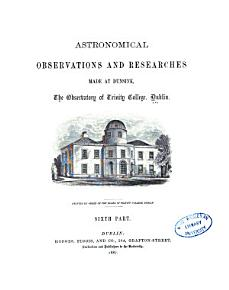 Astronomical Observations and Researches Made at Dunsink  6th 8th parts PDF