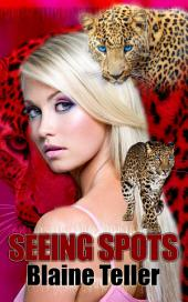 Seeing Spots : Paranormal Erotica Sex: (Adults Only Erotica)