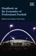 Handbook on the Economics of Professional Football