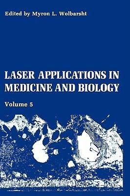Laser Applications in Medicine and Biology PDF