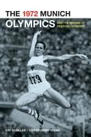 The 1972 Munich Olympics and the Making of Modern Germany PDF