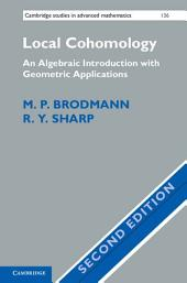 Local Cohomology: An Algebraic Introduction with Geometric Applications, Edition 2