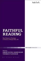 Faithful Reading: New Essays in Theology in Honour of Fergus Kerr, OP