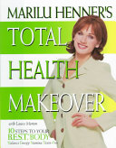 Marilu Henner s Total Health Makeover PDF