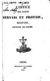 L'Office des saints Gervais et Protais, martyrs, patrons de Gisors