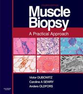 Muscle Biopsy E-Book: Expert Consult; Online and Print, Edition 4