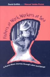 Fishers At Work Workers At Sea Book PDF