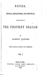 Notes, Critical, Explanatory, and Practical, on the Book of the Prophet Isaiah: Volume 1