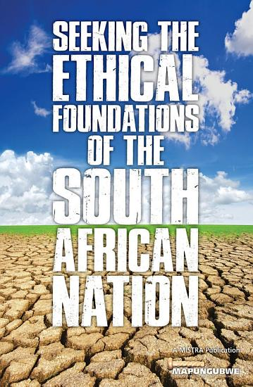 Seeking the Ethical Foundations of the South African Nation PDF