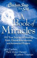 Chicken Soup for the Soul  A Book of Miracles PDF