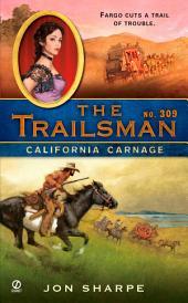 The Trailsman #309: California Carnage