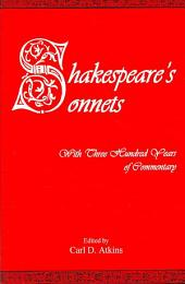 Shakespeare's Sonnets: With Three Hundred Years of Commentary