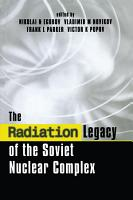 The Radiation Legacy of the Soviet Nuclear Complex PDF