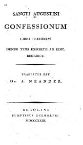Sancti Augustini confessionum libri tredecim: denuo typis exscripti ad edit ; Benedict