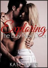 Exploring The Boy Next Door (A New Adult Erotic Romance): The Boy Next Door #2