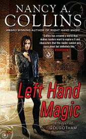 Left Hand Magic: A Novel of Golgotham