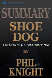 Summary Of Shoe Dog A Memoir By The Creator Of Nike By Phil