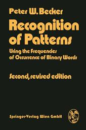 Recognition of Patterns: Using the frequencies of Occurrence of Binary Words, Edition 2