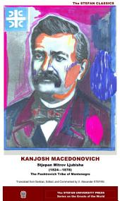 KANJOSH MACEDONOVICH: The Pashtrovich Story of the 15th Century; Translated, Edited, and Commented by V. Alexander Stefan