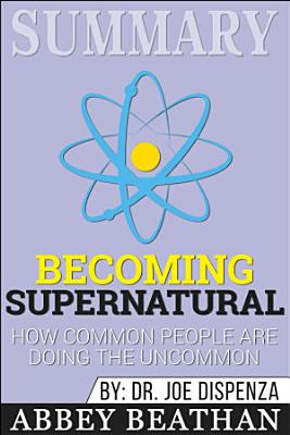 Summary of Becoming Supernatural  How Common People Are