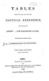 Tables Requisite to be Used with The Nautical Ephemeris: For Finding the Latitude and Longitude at Sea